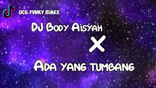 Download DJ Body Aisyah X Ada Yang Tumbang Original Ucil Fvnky Viral Tiktok Terbaru 2021
