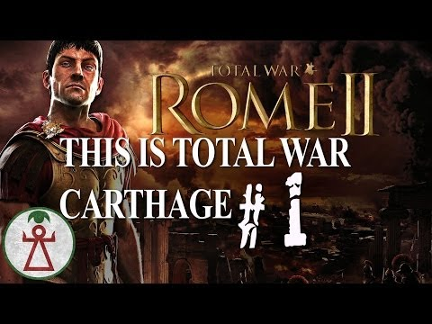 Total War: Rome II - THIS IS TOTAL WAR CARTHAGE - Part 1