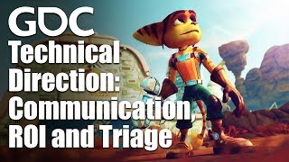 Technical Direction: Communication, ROI and Triage