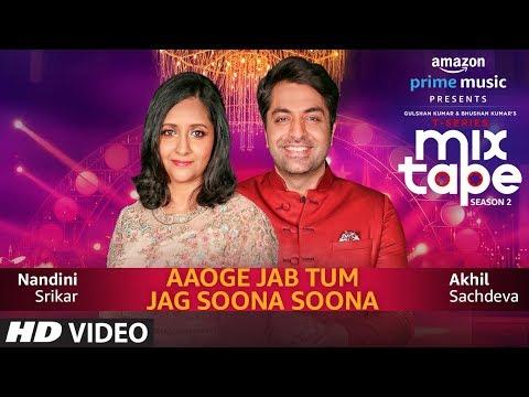 Aaoge Jab Tum-Jag Soona Soona | Nandini S | Akhil S | T-SERIES MIXTAPE SEASON 2 | Abhijit V |Ep - 11