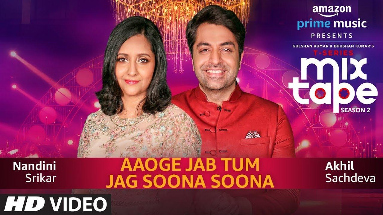 Aaoge Jab Tum-Jag Soona Soona | T-SERIES MIXTAPE SEASON 2 | Nandini S | Akhil S | Abhijit V| Ep – 11 Watch Online & Download Free