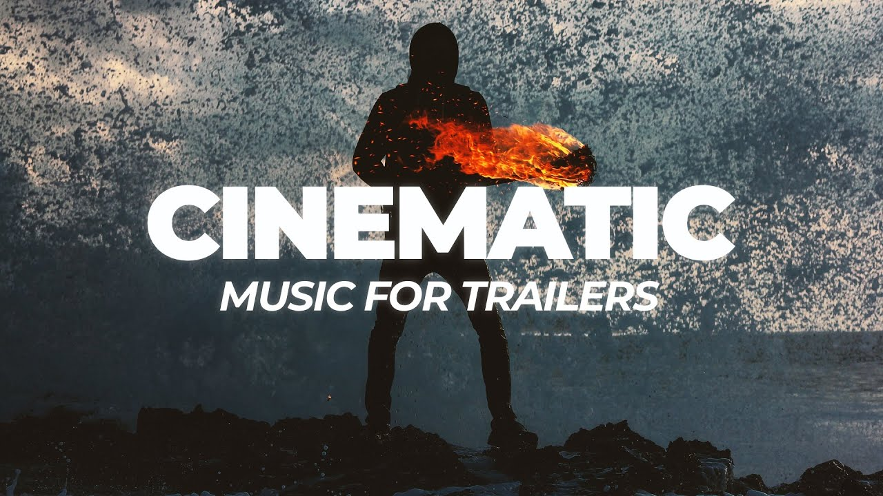 Cinematic Background Music For Movie Trailers And Videos Youtube
