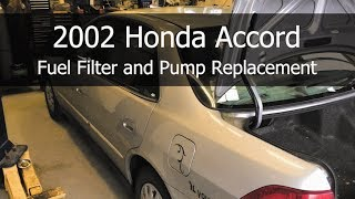 2002 Honda Accord Fuel Filter and Pump Replacement