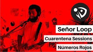 Señor Loop - Números rojos (Cuarentena Sessions) #QuédateEnCasa #Conmigo