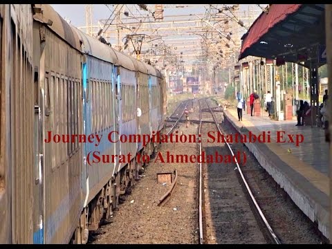 Journey Compilation: Surat to Ahmedabad Jn. by Shatabdi Exp. (12009)