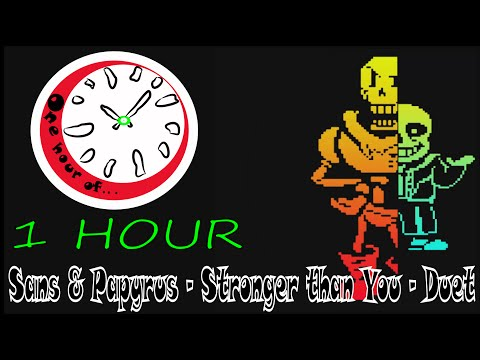 Sans & Papyrus - Stronger than You - Duet 1 hour | One Hour of...