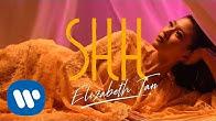 Elizabeth Tan - SHH (Official Music Video)