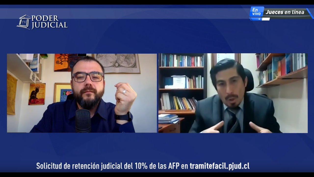 #JuecesEnLínea Juez de Familia de Arica Luis Jorquera responde consultas sobre la retención 10% AFP