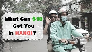 What Can $10 Get You in HANOI, VIETNAM?