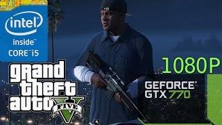 Grand Theft Auto V (i5-3570K + GTX 770) 1080p