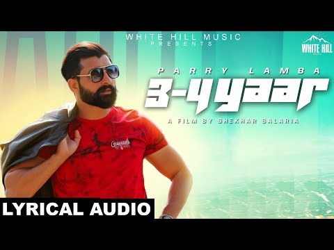 3 4 Yaar Lyrical Audio Parry Lamba  New Punjabi Song 2018  White Hill Music