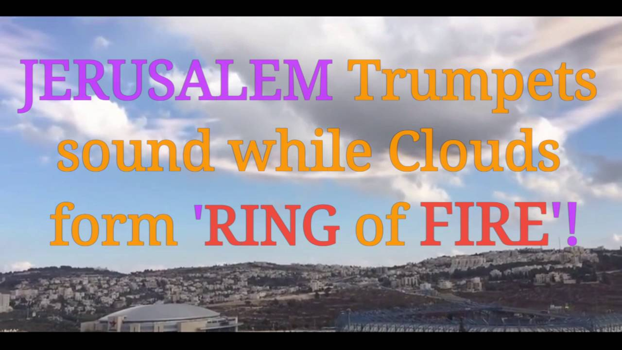 JERUSALEM: 'Air Trumpets' heard while clouds form 'Ring of Fire ...