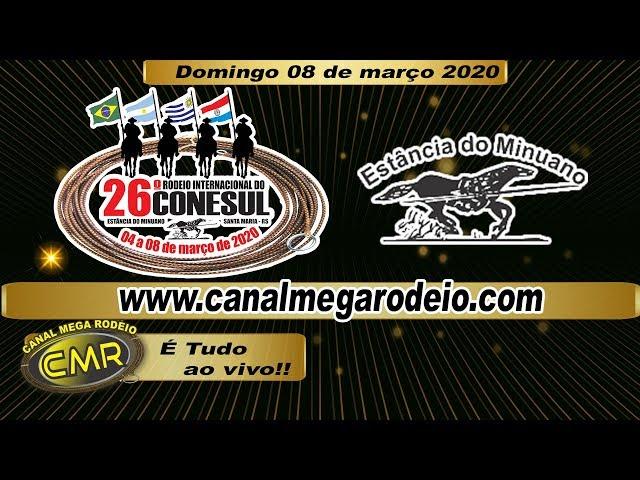26º Rodeio Internacional do Conesul - Domingo dia 08 de Março 2020 - Santa Maria-RS
