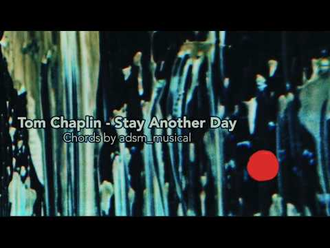Tom Chaplin - 'Stay Another Day' with chords and lyrics