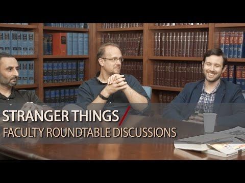 Stranger Things - Faculty Roundtable Discussion