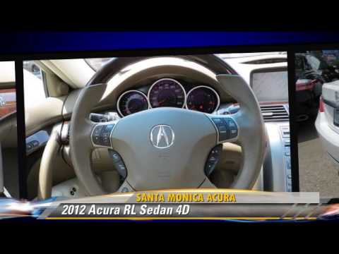 Acura Santa Monica >> 2012 Acura Rl Santa Monica Acura Santa Monica Youtube