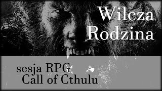 Wilki (06) Sesja RPG Call of Cthulhu