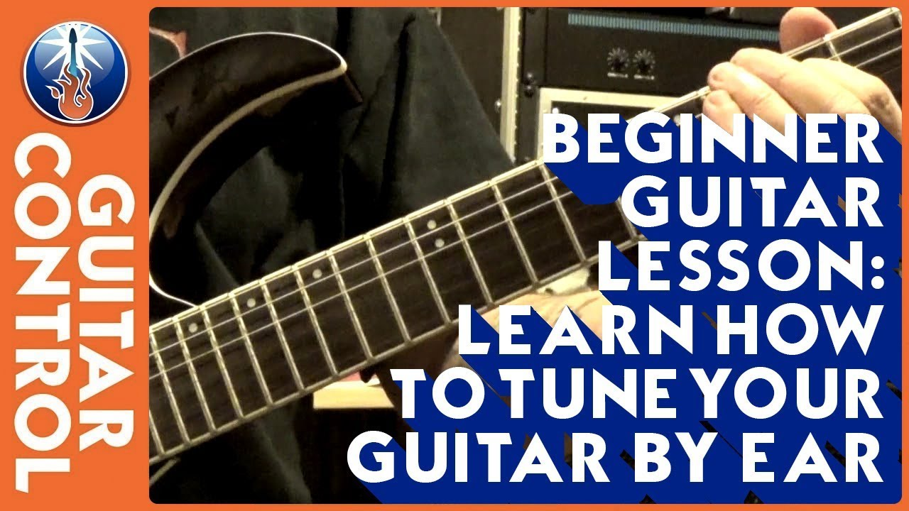 beginner guitar lesson learn how to tune your guitar by ear youtube. Black Bedroom Furniture Sets. Home Design Ideas