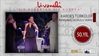 Kardeş Türküler - Memleket Kokulu Yarim (Livaneli 50. Yıl Özel)