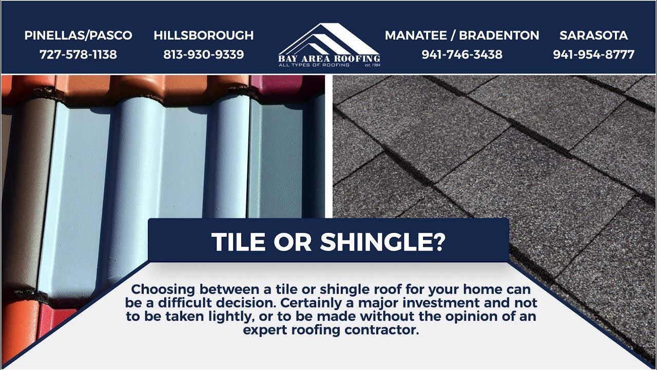 Choosing Between Tile And Shingle Roofing | Bay Area Roofing | Roofing  Contractors Tampa Florida