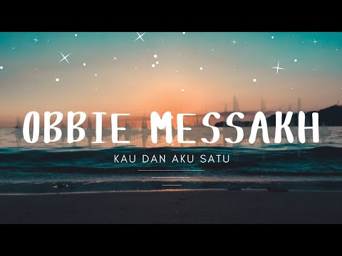 Obbie Messakh - Kau Dan Aku Satu (Official Music Video )
