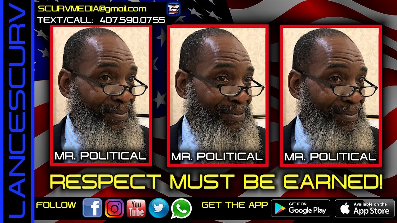 RESPECT MUST BE EARNED! - MR. POLITICAL