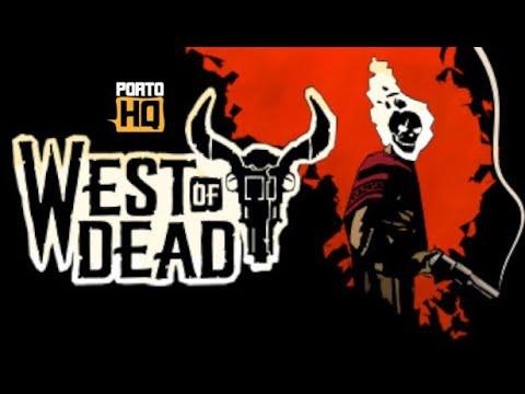 West of Dead - Conferindo o game |