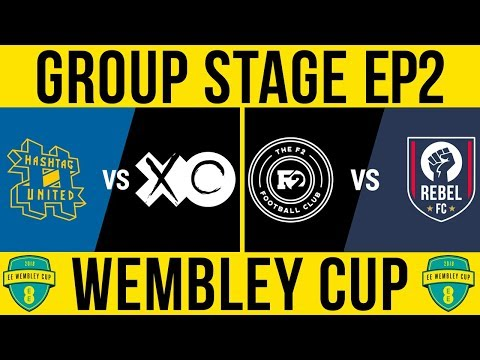HASHTAG vs XO & F2 vs REBEL!-  Wembley Cup 2018 Group Stage Ep2