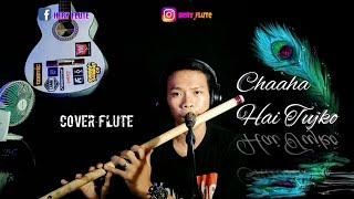 Chaaha hai tujko unplugged cover flute version