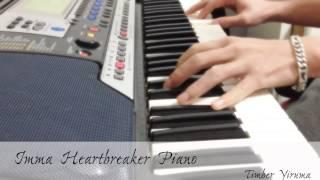 Imma Heartbreaker - JustaTee Emily LK - Piano Timber Yiruma