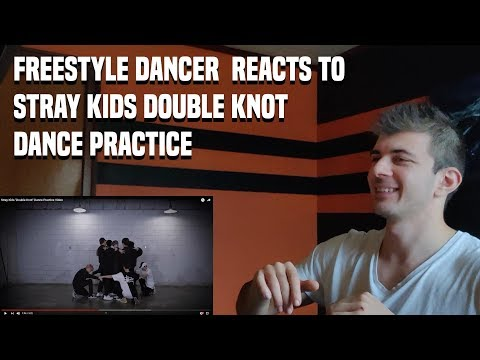 FREESTYLE DANCER  REACTS TO STRAY KIDS DOUBLE KNOT DANCE PRACTICE