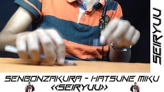 Senbonzakura - Hatsune Miku - Pen Tapping cover by Seiryuu