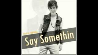 Austin Mahone - Say Somethin [NEW SINGLE] (Lyrics In Description)