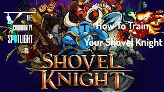 Community Spotlight - How to Train Your Shovel Knight Edition