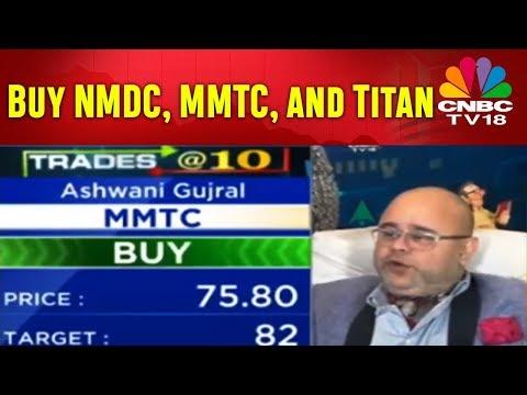 Ashwani Gujral Picks   Buy NMDC, MMTC, and Titan   Corporate Bazaar   CNBC TV18