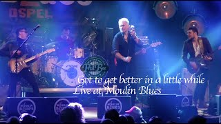 Phil Bee's Freedom - Got to get better in a little while - Moulin Blues 2019