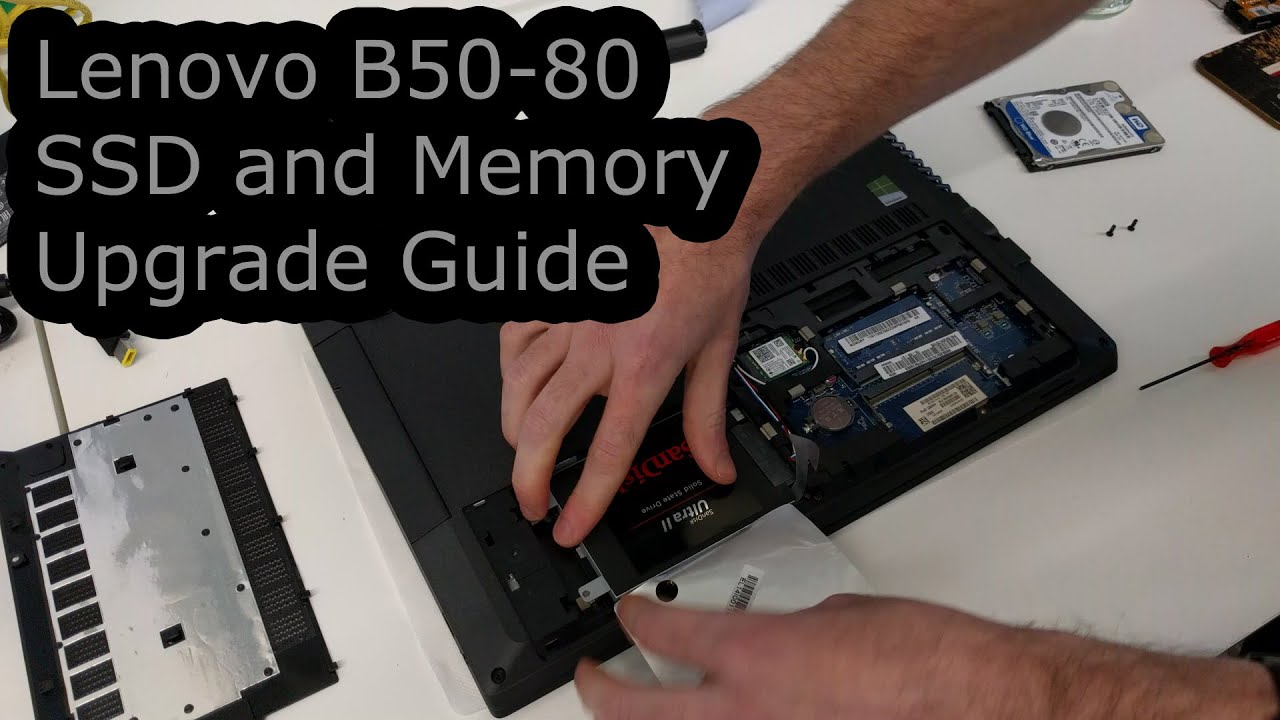 Lenovo B50 Ssd Hdd And Memory Upgrade And Repair Guide