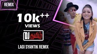 Lagi Syantik Remix By DeeJay Tamizh
