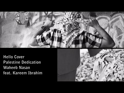 Hello Cover (Palestine Version) - Waheeb Nasan ft. Kareem Ibrahim