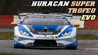 Lamborghini Huracán Super Trofeo evo - V10 screams and downshifts