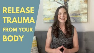 How To Release Trauma Stored In The Body