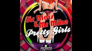 Sir Bleis & Mr Mike - Pretty Girl