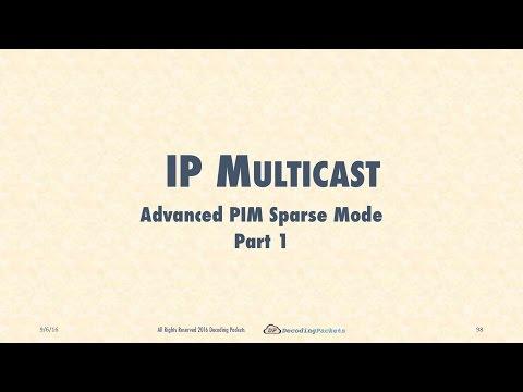 Lecture 8 - Advanced PIM Sparse Mode Deep Dive Part 1