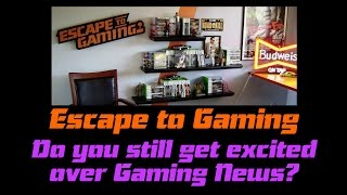Do you still get excited over Gaming News? Escape To Gaming