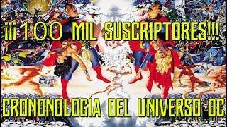 ¡¡¡CRONOLOGÍA  DEL UNIVERSO DC!!! ¡Especial de 100k SUSCRIPTORES!!!