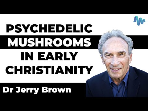 Psychedelic Mushrooms in Early Christianity - Dr Jerry Brown