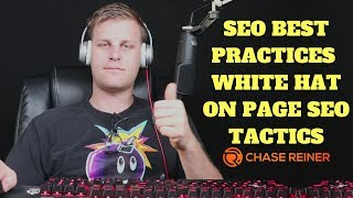 SEO Best Practices 2019 (White Hat On Page SEO Tactics)