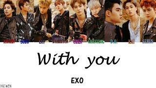 【認人繁中韓字】EXO(엑소)-With you(가끔) [Color Coded Lyrics Han/Rom/Chinese subs]