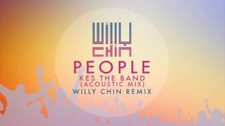 Kes - People Acoustic Mix [Willy Chin & Mitchum Chin]