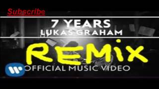 Lukas Graham   7 Years [remix]